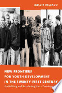 New Frontiers for Youth Development in the Twenty First Century Book