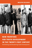 New Frontiers for Youth Development in the Twenty First Century