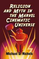 Religion and Myth in the Marvel Cinematic Universe [Pdf/ePub] eBook