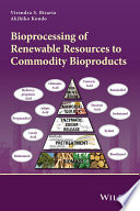 Bioprocessing of Renewable Resources to Commodity Bioproducts Book