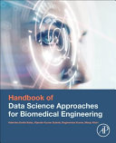 Handbook of Data Science Approaches for Biomedical Engineering
