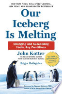 link to Our iceberg is melting : changing and succeeding under any conditions in the TCC library catalog