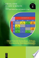 Metal Ions in Toxicology: Effects, Interactions, Interdependencies