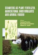 Seaweeds As Plant Fertilizer Agricultural Biostimulants And Animal Fodder Book PDF