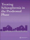 Treating Schizophrenia in the Prodromal Phase