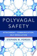 Polyvagal Safety  Attachment  Communication  Self Regulation  IPNB