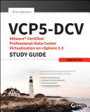 VCP5 DCV VMware Certified Professional Data Center Virtualization on VSphere 5 5 Study Guide