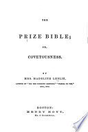 The Prize Bible, Or, Covetousness