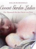 Covent Garden Ladies: Ein Almanach für den Herrn von Welt
