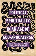 Political Spirituality in an Age of Eco-Apocalypse Pdf/ePub eBook