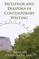 Metaphor and Diaspora in Contemporary Writing
