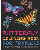 Butterflies Coloring Book For Toddlers  A Variety Of Pages For Kids To Complete