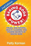 Baking Soda Power  Frugal  Natural  and Health Secrets of Baking Soda  2nd Ed