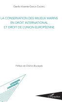 La conservation des milieux marins en droit international et droit de l'Union européenne ebook