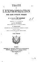 Traité de l'expropriation pour cause d'utilité publique