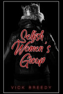 Selfish Women s Group