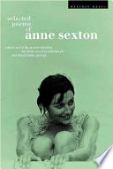 """""""Selected Poems of Anne Sexton"""" by Anne Sexton, Diane Wood Middlebrook, Diana Hume George"""