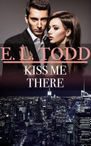 Kiss Me There (Forever and Ever #50)