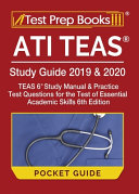 ATI TEAS Study Guide 2019 & 2020 Pocket Guide: ATI TEAS Study Manual and Practice Test Questions for the Test of Essential Academic Skills 6th Edition