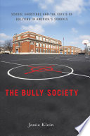 link to The bully society : school shootings and the crisis of bullying in America's schools in the TCC library catalog