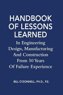 Handbook of Lessons Learned in Engineering Design  Manufacturing and Construction from 50 Years of Failure Experience