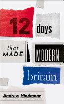 Twelve Days that Made Modern Britain Pdf/ePub eBook
