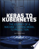 """""""Keras to Kubernetes: The Journey of a Machine Learning Model to Production"""" by Dattaraj Rao"""