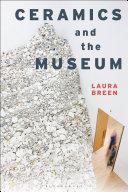 Ceramics and the Museum