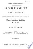 On Shore And Sea A Dramatic Cantata Words By T Taylor