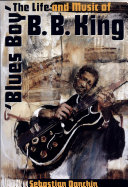 Blues Boy  The Life and Music of B  B  King