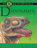 The X Ray Picture Book of Dinosaurs   Other Prehistoric Creatures