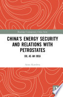 China   s Energy Security and Relations With Petrostates