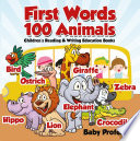 First Words 100 Animals   Children s Reading   Writing Education Books
