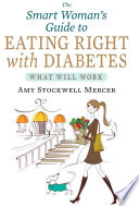The Smart Woman s Guide to Eating Right with Diabetes Book