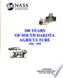 100 Years of South Dakota Agriculture  1900 1999