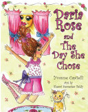 Daria Rose and the Day She Chose