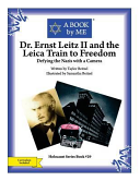 Dr  Ernst Leitz II and the Leica Train to Freedom