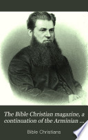 The Bible Christian Magazine A Continuation Of The Arminian Magazine Book PDF