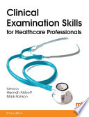 """Clinical Examination Skills for Healthcare Professionals"" by Hannah Abbott, Mark Ranson"