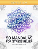 50 Mandalas for Stress-Relief (Volume 3) Adult Coloring Book
