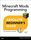 Absolute Beginner s Guide to Minecraft Mods Programming