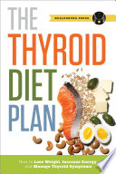 """Thyroid Diet Plan: How to Lose Weight, Increase Energy, and Manage Thyroid Symptoms"" by Healdsburg Press"