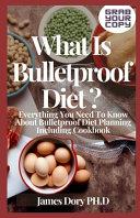 What Is Bulletproof Diet