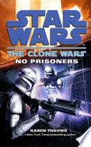 Star Wars  The Clone Wars   No Prisoners Book