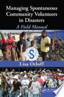 Managing Spontaneous Community Volunteers in Disasters
