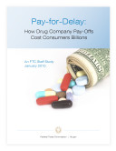 Pay-for-Delay: How Drug Company Pay-Offs Cost Consumers Billions
