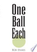One Ball Each