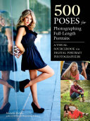 500 Poses for Photographing Full Length Portraits