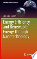 Energy Efficiency and Renewable Energy Through Nanotechnology Book