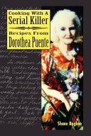 Pdf Cooking with a Serial Killer Recipes from Dorothea Puente